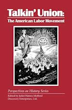 Talkin' Union (Perspectives on History Discovery)