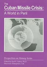 The Cuban Missile Crisis (Perspectives on History Discovery)
