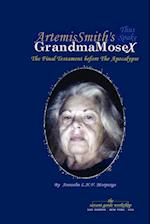 ArtemisSmith's GrandmaMoseX:The Final Testament before The Apocalypse