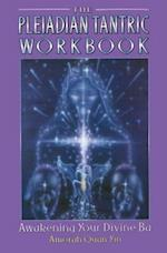 The Pleiadian Tantric Workbook