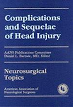 Complications and Sequelae of Head Injury (Neurosurgical Topics)