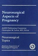 Neurosurgical Aspects of Pregnancy (Neurosurgical Topics)