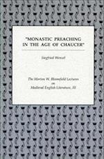Monastic Preaching in the Age of Chaucer (The Norton W. Bloomfield Lectures on Medieval English Literature : Volume III)