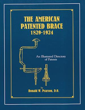 The American Patented Brace 1829-1924