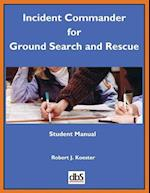 Incident Commander for Ground Search and Rescue