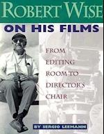 Robert Wise on His Films