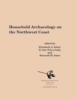 Household Archaeology on the Northwest Coast