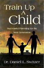 Train Up a Child af Daniel L. Switzer