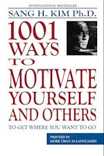 1,001 Ways to Motivate Yourself and Others: To Get Where You Want to Go