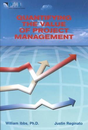 Bog, paperback Quantifying the Value of Project Management af C. William Ibbs, Peter W. G. Morris