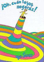 Oh, cuán lejos llegarás!/ Oh, the Places You'll Go! (Grade 4-6)