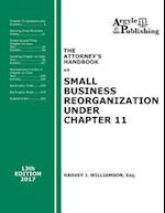 The Attorney's Handbook on Small Business Reorganization Under Chapter 11 (2017)
