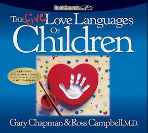 Lydbog, CD The Five Love Languages of Children CD af Ross Campbell, Gary D Chapman, Gary Chapman