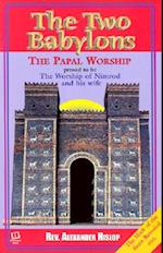 The Two Babylons or Papal Worship Proved to Be the Worship of Nimrod and His Wife af Alexander Hislop