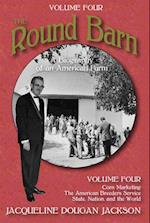 The Round Barn, a Biography of an American Farm, Volume Four