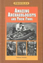 Amazing Archaeologists and Their Finds (Profiles)