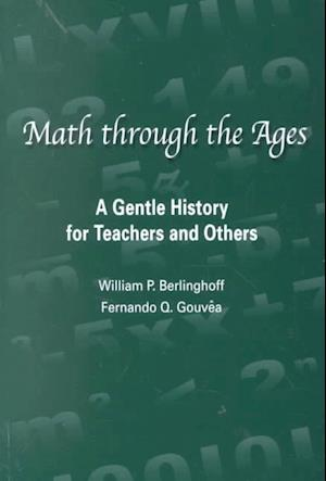 Bog, paperback Math Through the Ages af William P. Berlinghoff