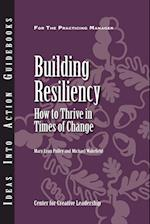 Building Resiliency: How to Thrive in Times of Change