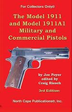 The Model 1911 and Model 1911a1 Military and Commercial Pistols (For Collectors Only)