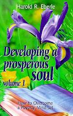 How to Overcome a Poverty Mind-Set (Developing a Prosperous Soul, nr. 1)