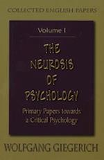 The Neurosis of Psychology af Wolfgang Giegerich