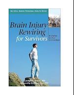 Brain Injury Rewiring for Survivors (Idyll Arbor Personal Health Book)