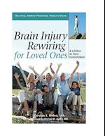 Brain Injury Rewiring for Loved Ones (Idyll Arbor Personal Health Book)