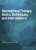 Recreational Therapy Basics, Techniques, and Interventions