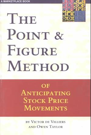 Bog, paperback The Point & Figure Method of Anticipating Stock Price Movements af Victor De Villiers