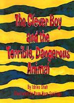 The Clever Boy and the Terrible, Dangerous Animal [With CD]