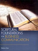 Scriptural Foundations for Business Communication (Scriptural Foundations for Business)
