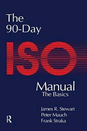 The 90-Day ISO 9000 Manual