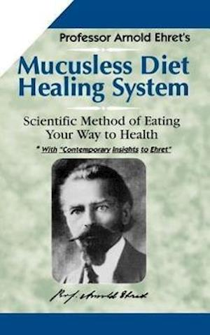 Bog, paperback Mucusless Diet Healing System af Arnold Ehret