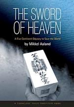 The Sword of Heaven (Travelers Tales Footsteps Hardcover)