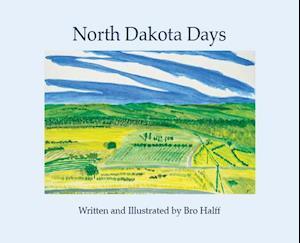 North Dakota Days