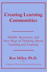 Creating Learning Communities (Foundations of Holistic Education)