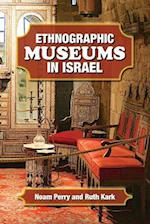 Ethnographic Museums in Israel