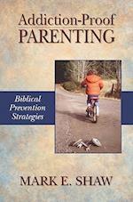 Addiction-Proof Parenting