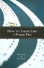 How to Think Like a Poker Pro