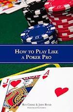 How to Play Like a Poker Pro