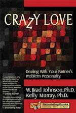Crazy Love (Rebuilding Books Relationships Divorce and Beyond)