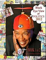Tim James Black Eye View of Politics 2012 af Tim James