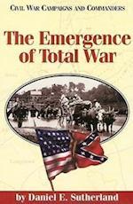 The Emergence of Total War af Daniel E. Sutherland, Grady McWhiney