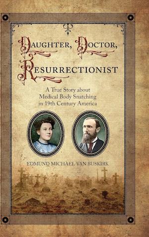 Daughter, Doctor, Resurrectionist