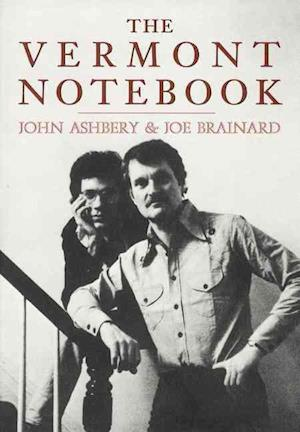 Bog, paperback The Vermont Notebook af John Ashbery, Joe Brainard