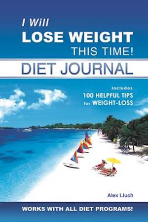 Bog, spiralryg I Will Lose Weight This Time! Diet Journal af Alex A. Lluch