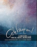 Celebration! a History of the Visual Arts in Boulder