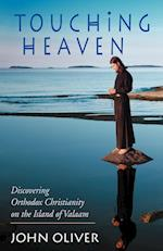 Touching Heaven, Discovering Orthodox Christianity on the Island of Valaam af John Oliver
