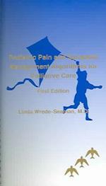 Pediatric Pain and Symptom Management Algorithms for Palliative Care