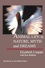 Animal Life in Nature, Myth and Dreams af Ken Robbins, Elizabeth Caspari